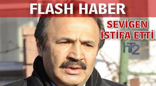 Mehmet Sevigen istifa etti…