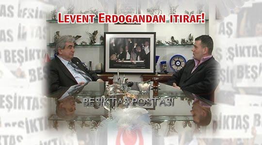 Levent Erdoğandan itiraf!